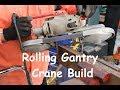 Rolling Gantry Crane Build - Part 1