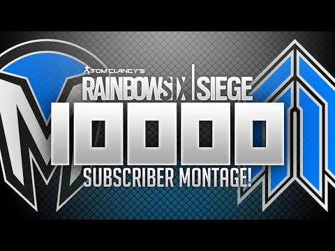 RAINBOW SIX SIEGE 10,000 SUBSCRIBER MONTAGE