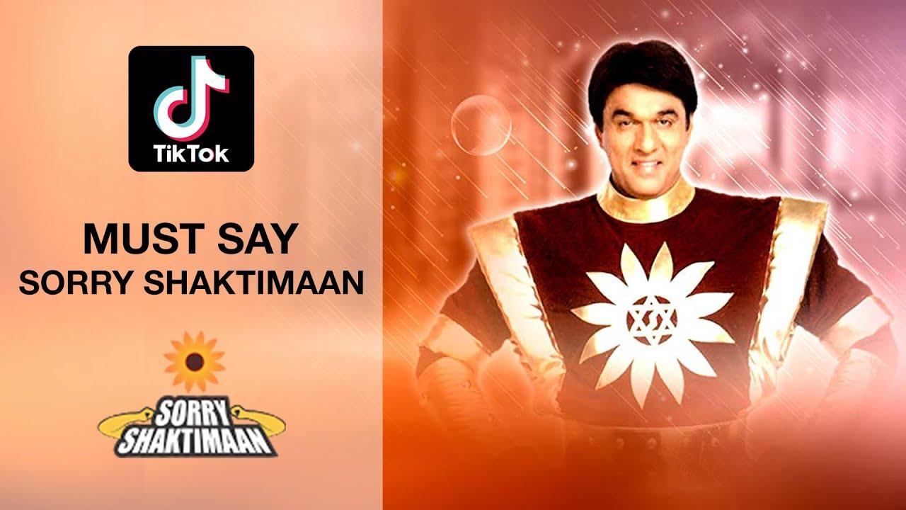 TikTok must say Sorry Shaktimaan