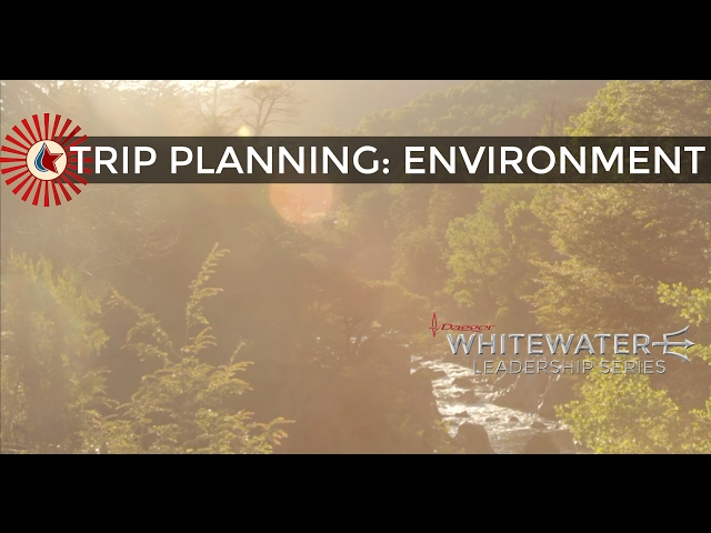 WHITEWATER LEADERSHIP: ENVIRONMENT