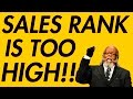 What Sales Rank is TOO HIGH?? - AMAZON FBA TRAINING & TIPS