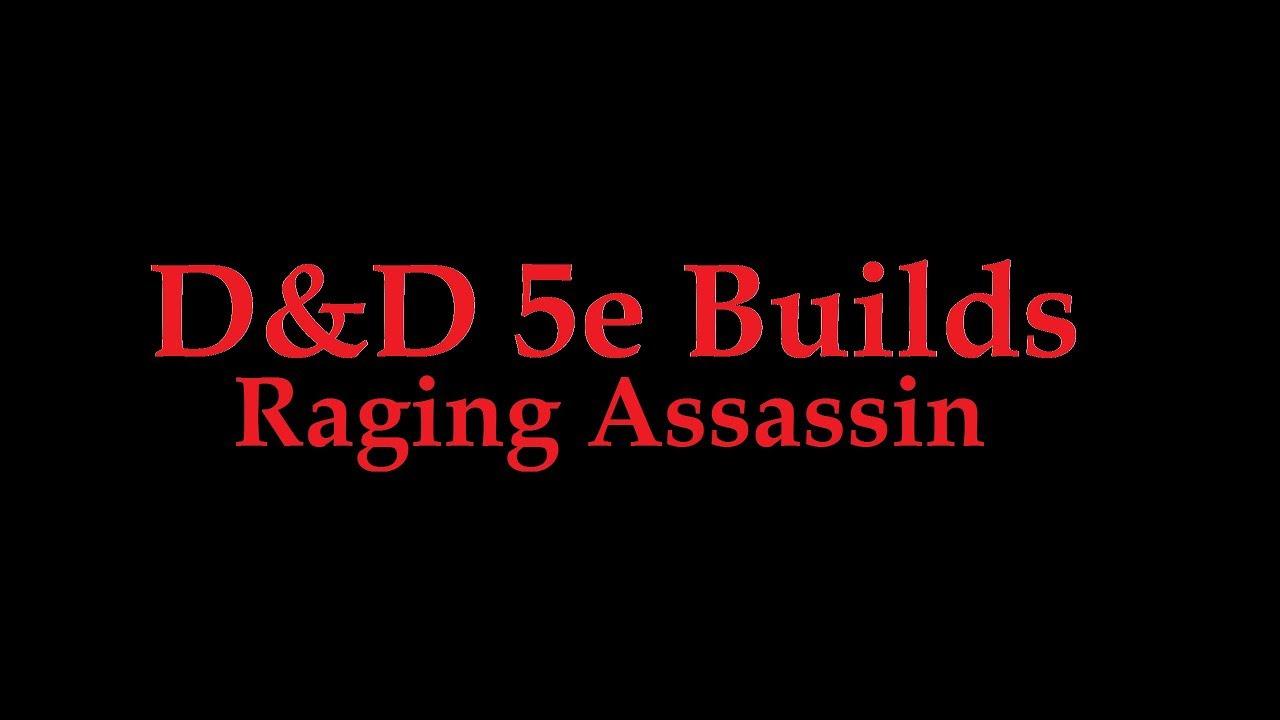 D&D 5e Build Raging Assassin (Berserker Barbarian and Assassin Rogue  Multi-class)