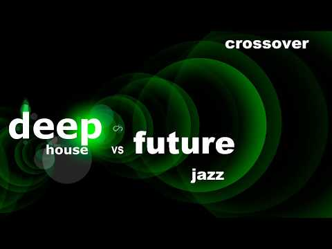 Crossover (Deep House vs. Future Jazz)
