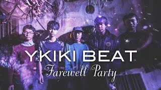 "Ykiki Beat ""Farewell Party"" / Out Of Town Films"