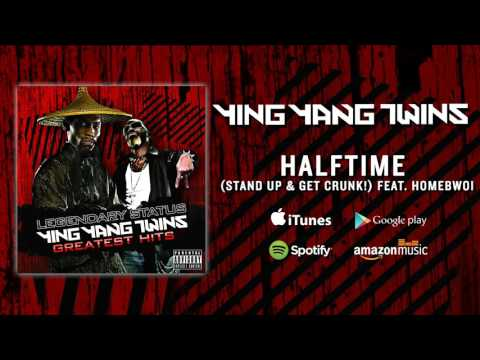 Ying Yang Twins - Halftime (Stand Up & Get Crunk!) Feat. Homebwoi