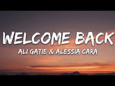 Ali Gatie - Welcome Back Feat Alessia Cara
