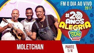 Baixar Moletchan Ao Vivo #20anosdealegria FM O Dia (Pt.1)