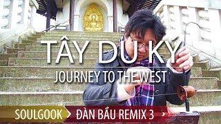 Đàn Bầu: Tây Du Ký (bài mở đầu & Nữ Nhi Tình) - Dan Bau Remix 3 (SoulGook) - Journey to the West 西遊記