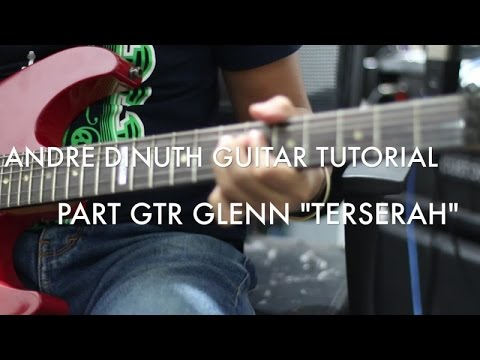 "Andre Dinuth Guitar Tutorial - Glenn ""Terserah""Guitar Part"