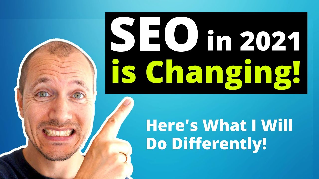 SEO Changes in 2021 | Important Updates & New Best-Practices