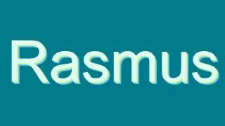 How to Pronounce Rasmus