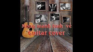 Mong Manh Tình về - Thùy Chi - Guitar cover.