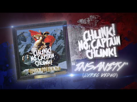 Chunk! No, Captain Chunk!  - 'Insanity' (Lyric Video)