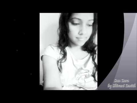 Sun Zara-Female Cover Version-by-Shivani Zenith
