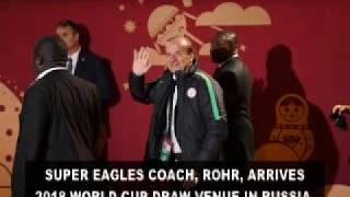 Super Eagles coach, Rohr, arrives 2018 World Cup draw venue in Russia