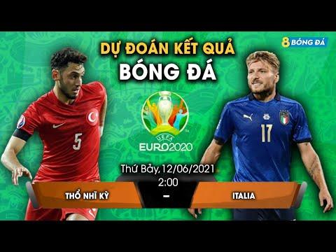SOI KÈO, NHẬN ĐỊNH BÓNG ĐÁ HÔM NAY THỔ NHĨ KỲ VS ITALIA 2h, 12/6/2021 - EURO 2020