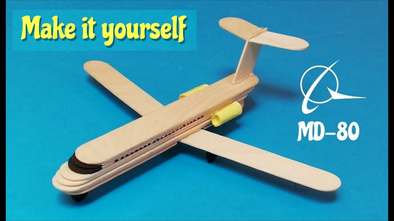 Download How to make a plane from popsicle sticks. MD 80 airplane