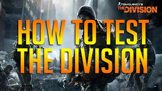 How To Test The Division on the PC | Tom Clancy's: The Division
