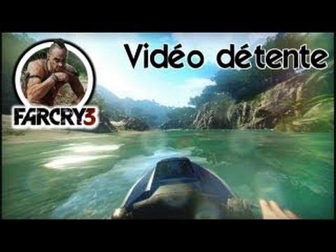 Vidéo détente    Un terrain de jeu exceptionnel    Far Cry 3
