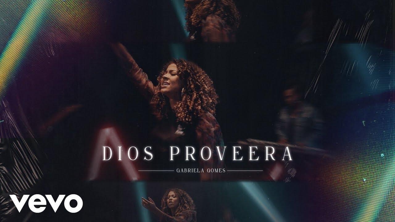 Download Gabriela Gomes - Dios Proveerá