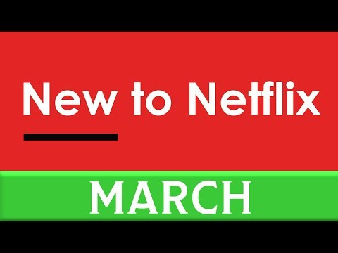 New to Netflix: March 2018