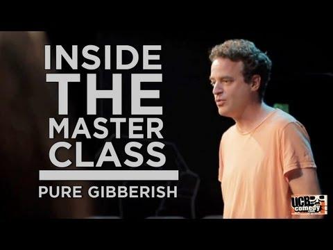 Inside the Master Class: Pure Gibberish