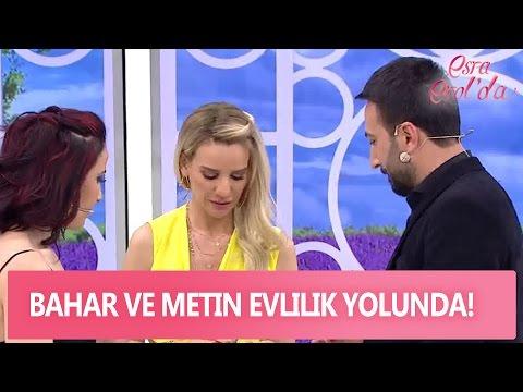 Bahar ve Metin evlilik yolunda! Esra Erol'da 28 Nisan 2017 - 390. Bölüm - atv