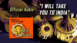 Kamal Musallam - I Will Take You To India (Official Audio)