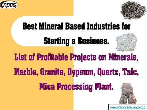 Best Mineral Based Industries for Starting a Business.
