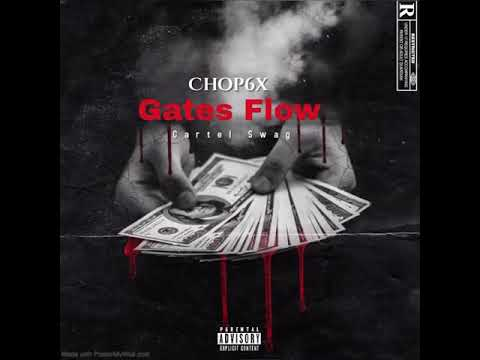 Chop6x – Gates Flow (Cartel Swag 6x-Mix)