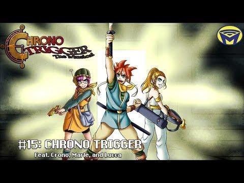 Chrono Trigger the Musical - Chrono Trigger