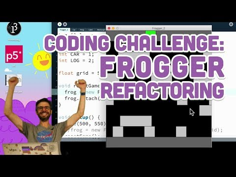 Coding Challenge #72.4: Frogger Refactoring