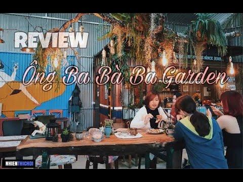 Photo of [ REVIEW ] Quán Cafe Ông Ba Bà Ba Garden – Đà Lạt #NhiênThíchĐi hay
