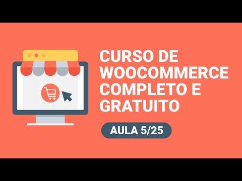 WooCommerce Tutorial 2019 - Como Montar uma loja virtual no WooCommerce - Aula 5 - 동영상