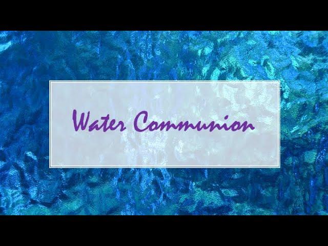 Water Ceremony, Sunday Service 9/12/21