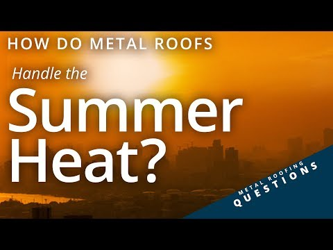 Does metal roofing get hot in the summer?