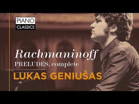 Rachmaninoff Preludes Complete (Full Album) played by Lukas Geniušas