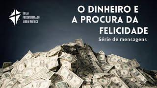 O Dinheiro e a procura da Felicidade: Uma questão de devoção