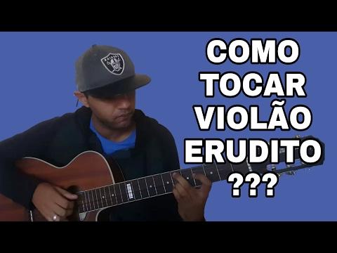 COMO TOCAR VIOLÃO ERUDITO | DICA