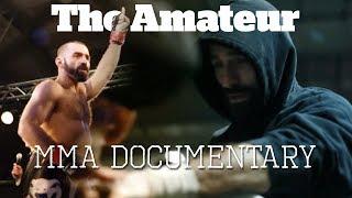 The Amateur - MMA Documentary