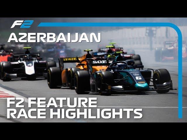 Formula 2 Feature Race Highlights   2019 Azerbaijan Grand Prix