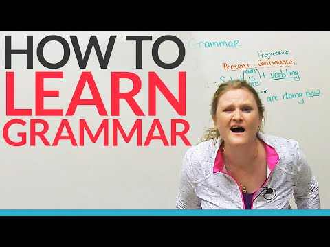 How to learn grammar – any grammar!!!