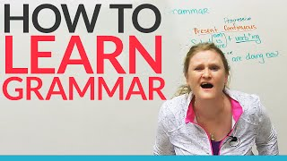How to learn grammar  any grammar