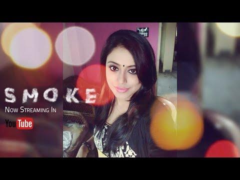 Smoke (2017)   Short Film   Sagar   Samrat   Pallabi   1080p Full HD