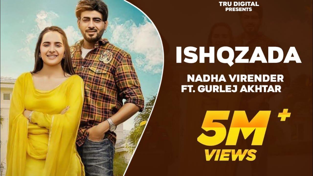 Download ISHQZADA : NADHA   Gurlej Akhtar   New Punjabi Songs   Desi Crew   Raana   Latest Punjabi Songs 2021
