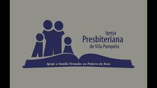 Igreja Presbiteriana de Vila Pompéia - culto 9 de agosto