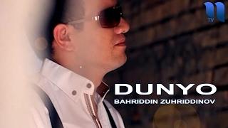 Bahriddin Zuhriddinov   Dunyo  Бахриддин Зухриддинов   Дунё