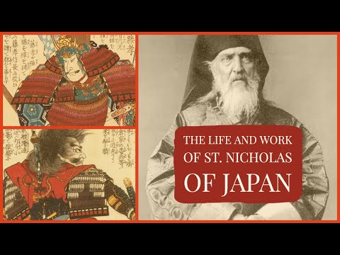 The Life And Work Of St. Nicholas Of Japan