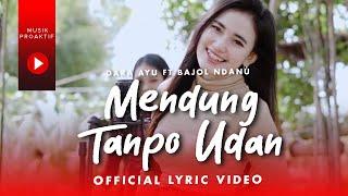 Dara Ayu Ft. Bajol Ndanu - Mendung Tanpo Udan (Official Lyric Video)