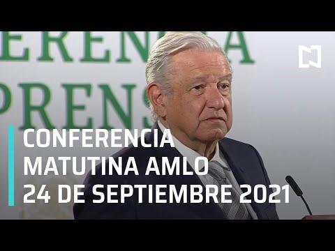 AMLO Conferencia Hoy / 24 de septiembre 2021